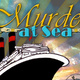 MURDER AT SEA! A Cruise of TITANIC Proportions!