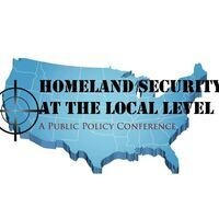 Homeland Security at the Local Level: A Public Policy Conference