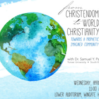 """From Christendom to World Christianity"": Towards a Prophetic Imagined Community with Samuel Y. Pang"