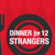 Dinner for 12 Strangers - Graduate Students