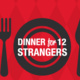 Dinner for 12 Strangers- Graduate Students