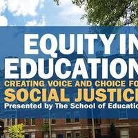Equity in Education: Creating Voice and Choice for Social Justice