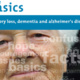 The Basics: Memory Loss, Dementia and Alzheimer's Disease