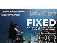 Screening of FIXED: The Science/Fiction of Human Enhancement