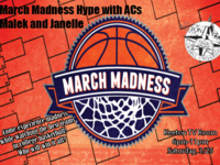 March Madness Hype with ACs Malek and Janelle