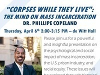 """""""Corpses While They Live"""": The Mind on Mass Incarceration - Dr. Phillipe Copeland"""