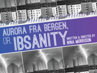 AURORA FRA BERGEN, or, IBSANITY - Iowa New Play Festival 2017