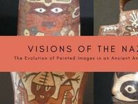 Visions of the Nazca: Painted Images of an Andean Ancient Society Exhibition