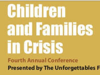 Children & Families in Crisis - An Annual Educational Conference Presented... by The Unforgettables Foundation
