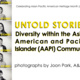 Untold Stories: Diversity within the Asian American & Pacific Islander (AAPI) Community