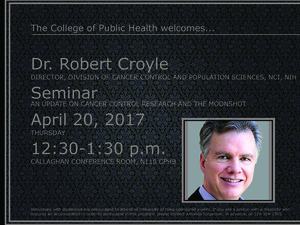 Dr. Robert Croyle: An Update on Cancer Control Research and the Moonshot