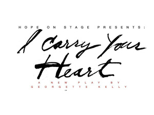 "Hope on Stage presents ""I Carry Your Heart!"""