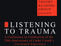 Listening to Trauma: Unclaimed Experience's 20th Anniversary Conference, April 27-29 2017
