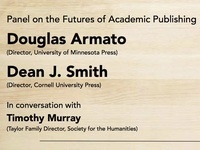 Society for the Humanities Series on the Future of Publishing