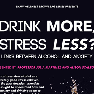 """Professor Martinez and Alison Scalzo '16: """"Drink More, Stress Less?: Links Between Alcohol and Anxiety"""""""