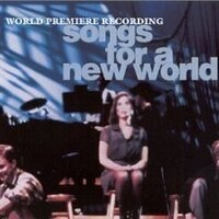 A NEW WORLD:  Selections from Songs For a New World by Jason Rober Brown