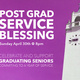 Post Grad Service Blessing