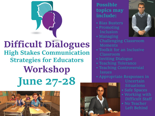 Call for Proposals - Difficult Dialogues: High Stakes Communication Strategies for Educators Workshop