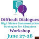 Difficult Dialogues: High Stakes Communication Strategies for Educators Workshop