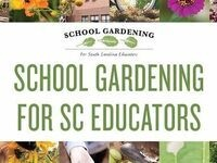 School Gardening for SC Educators Online Course