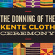 The Donning of the Kente Cloth Ceremony