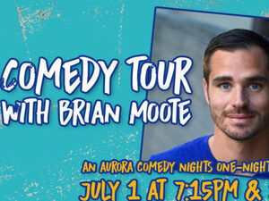 Aurora Comedy Nights: The Bert Show OTP Comedy Tour with Brian Moote