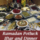 Iftar Pot Luck for Ramadan
