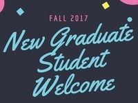 New Graduate Student Welcome Fall 2017