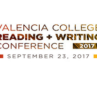 Valencia College Reading and Writing Conference 2017