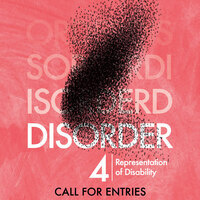 Dis/Order 4: Call for Entries