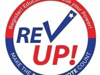 REV UP: Register, Educate, Vote Use your Power