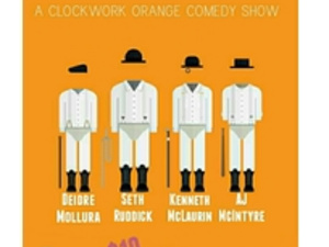 A Clockwork Orange Comedy Show