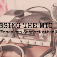 Passing the Mic: How Women can Support other Women