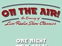 ON THE AIR! AN EVENING OF LIVE RADIO SHOW CLASSICS