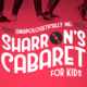 Unapologetic Me:  Sharron's Cabaret for Kids