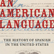 """Prof. Rosina Lozano: """"An American Language: The History of Spanish in the United States"""""""