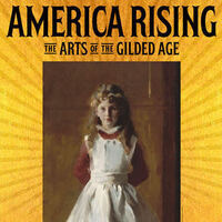 "Director's Screening: ""America Rising: The Arts of the Gilded Age"""