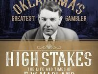 High Stakes: The Life and Times of E. W. Marland