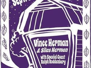 Vince & Silas Herman with Special Guest Ralph Roddenbery