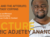 Jeanne & Richard Levitt Lectureship: American Crafts in Context, by Eric Adjetey Anang