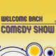 Welcome Back Comedy Show