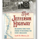 The Jefferson Highway: Blazing the Way from Winnipeg to New Orleans