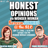 Honest Opinions on Wonder Woman: Screen Junkies at the SLC