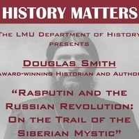 HISTORY MATTERS - Rasputin and the Russian Revolution: On the Trail of the Siberian Mystic