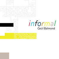 informal: An Exhibition of Work by Cecil Balmond
