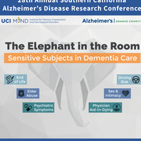 28th Annual Southern California Alzheimer's Disease Research Conference - The Elephant in the Room: Sensitive Subjects in Dementia Care