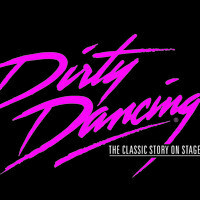 Dirty Dancing: The Classic Story Onstage