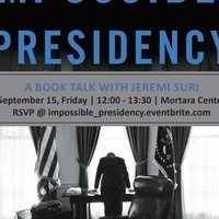 Book Talk: The Impossible Presidency: The Rise and Fall of America's Highest Office