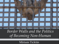 "Miriam Ticktin:  ""Border Walls and the Politics of Becoming Non-Human"""