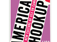 American Hookup: The New Culture of Sex on Campus